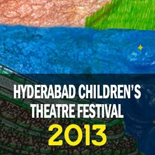 Hyderabad Children's Theatre Festival-2013